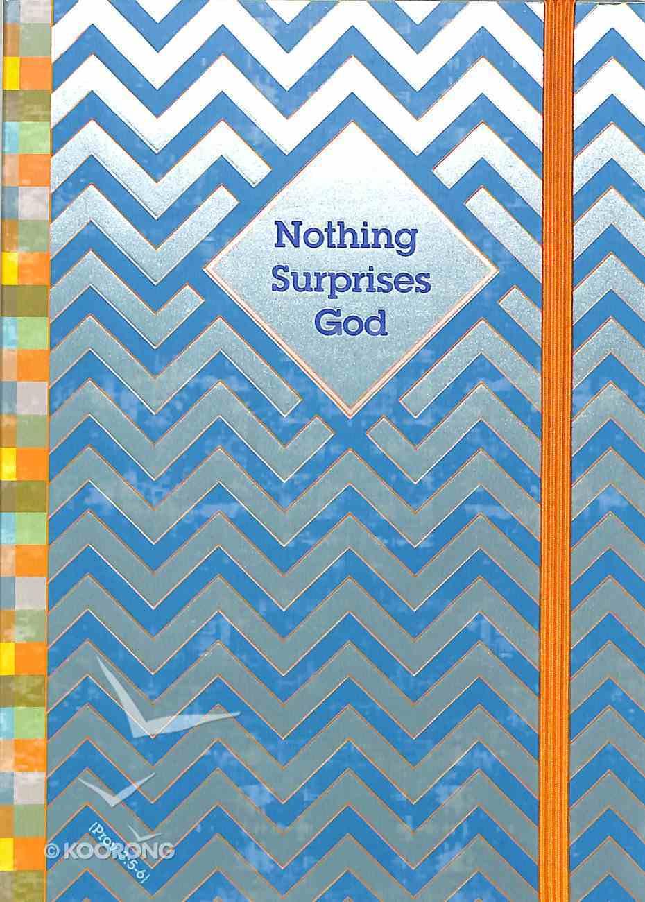 Notebook Journal: Nothing Surprises God With Gold Elastic Closure Hardback