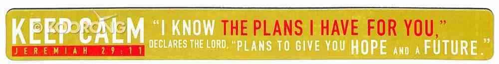 Magnet Strip: Keep Calm - I Know the Plans..... (Jer 29:11) Novelty