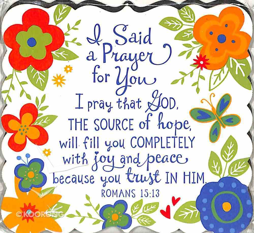 Magnet Flowers For You: I Said a Prayer For You Floral Pattern (Romans 15:13) Novelty