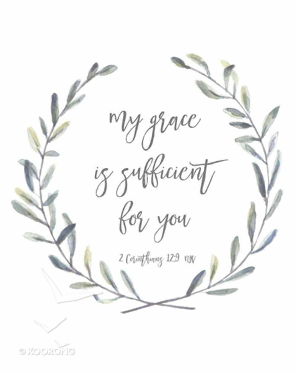 Poster Small: My Grace is Sufficient For You (2 Corinthians 12:9) Poster