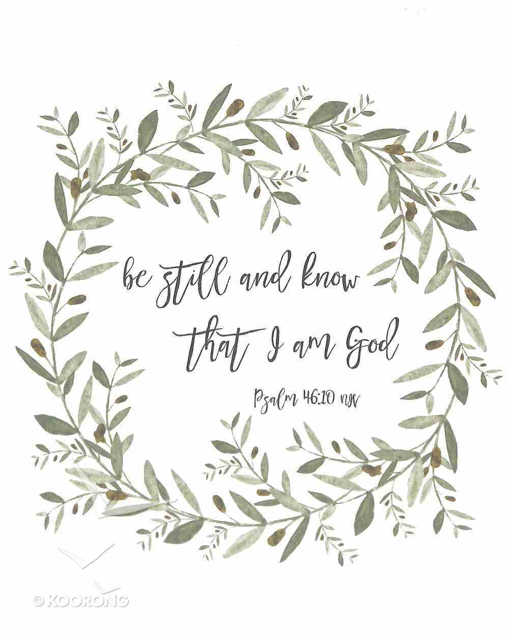 Poster Small: Be Still and Know That I Am God (Psalm 46:10) Poster