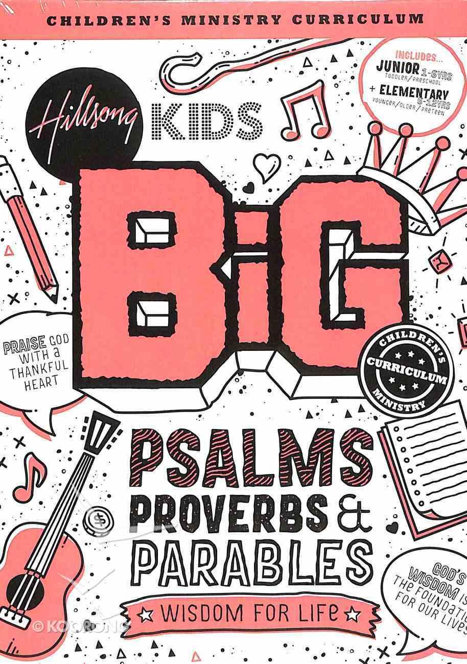 Psalms Proverbs Parables (Hillsong Kids Big Curriculum Series) Pack