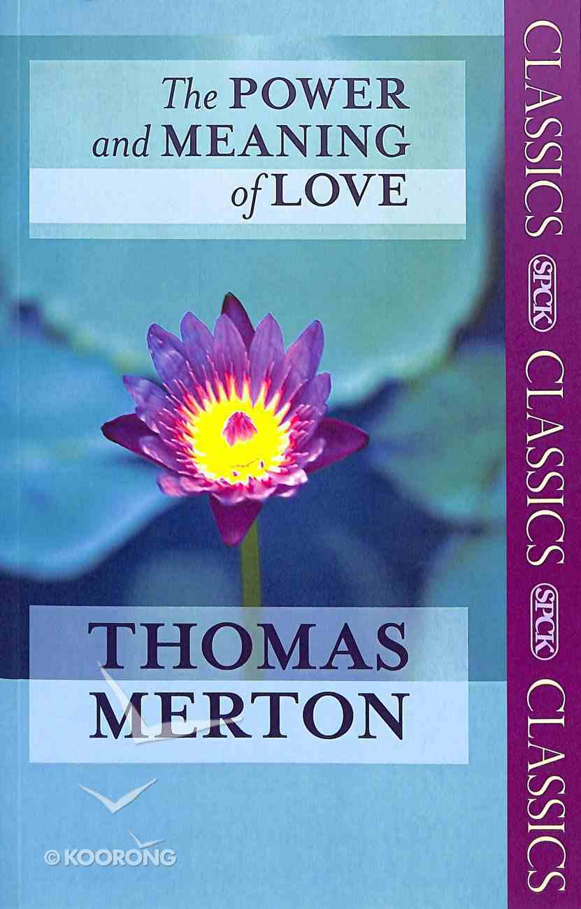 The Power and Meaning of Love Paperback