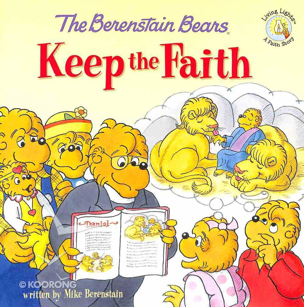 Keep the Faith (The Berenstain Bears Series) Paperback