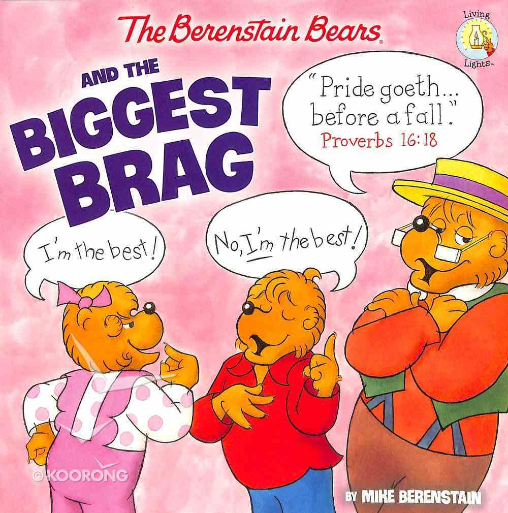 The the Biggest Brag (The Berenstain Bears Series) Paperback