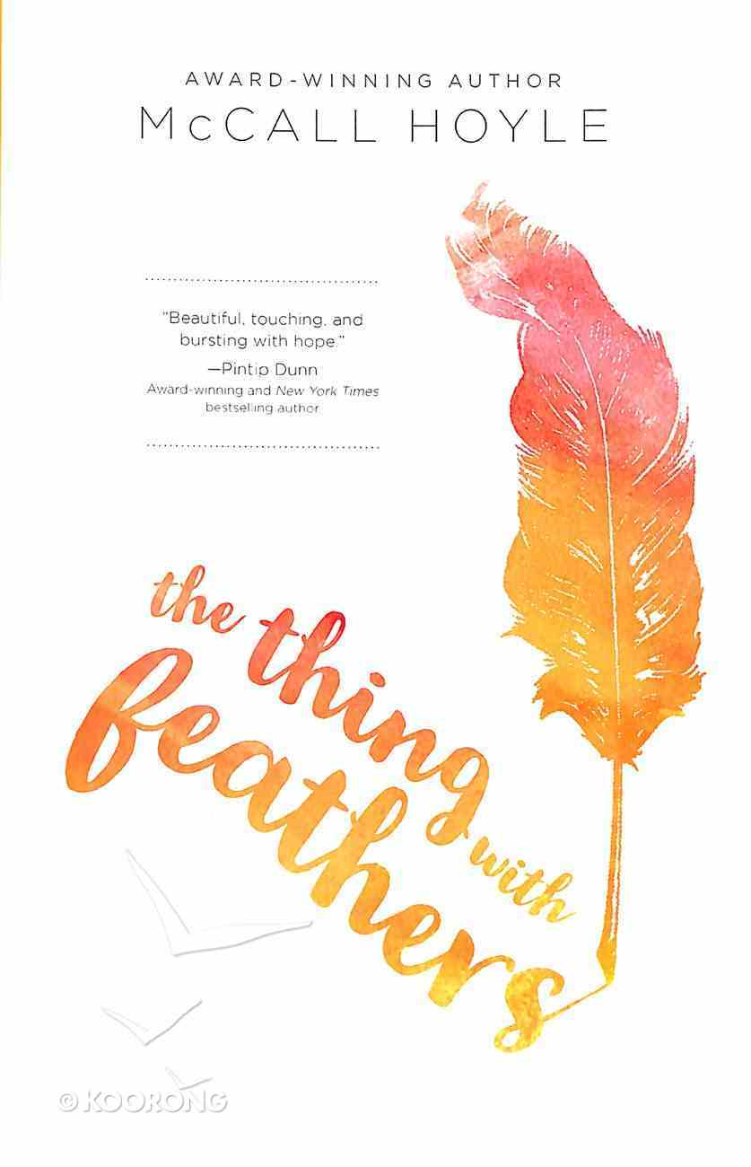 The Thing With Feathers Hardback