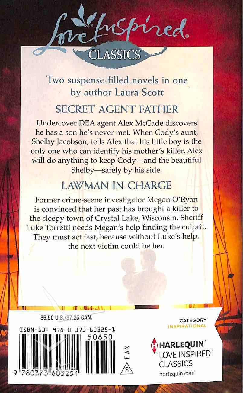 Secret Agent Father/Lawman-In-Charge (Love Inspired Suspense 2 Books In 1 Series) Mass Market