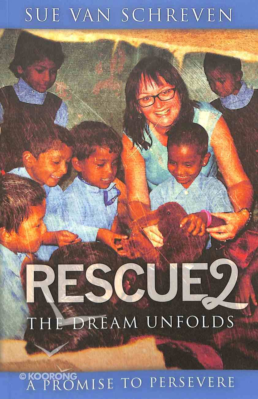 Rescue2: The Dream Unfolds: A Promise to Persevere Paperback