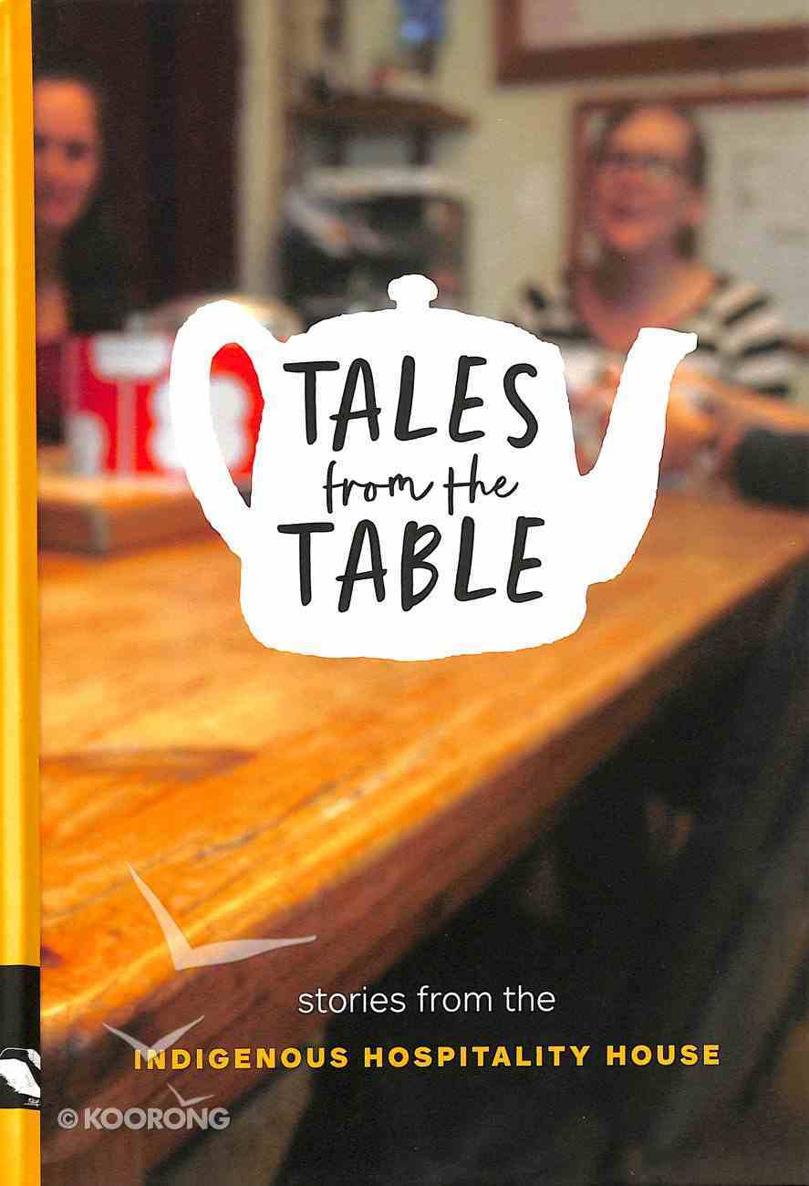 Tales From the Table: Stories From the Indigenous Hospitality House Hardback
