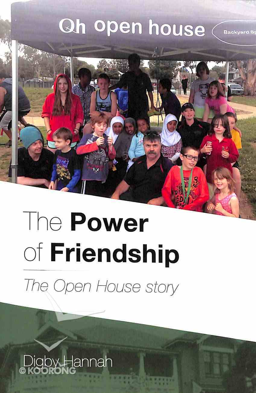 The Power of Friendship: The Open House Story Paperback