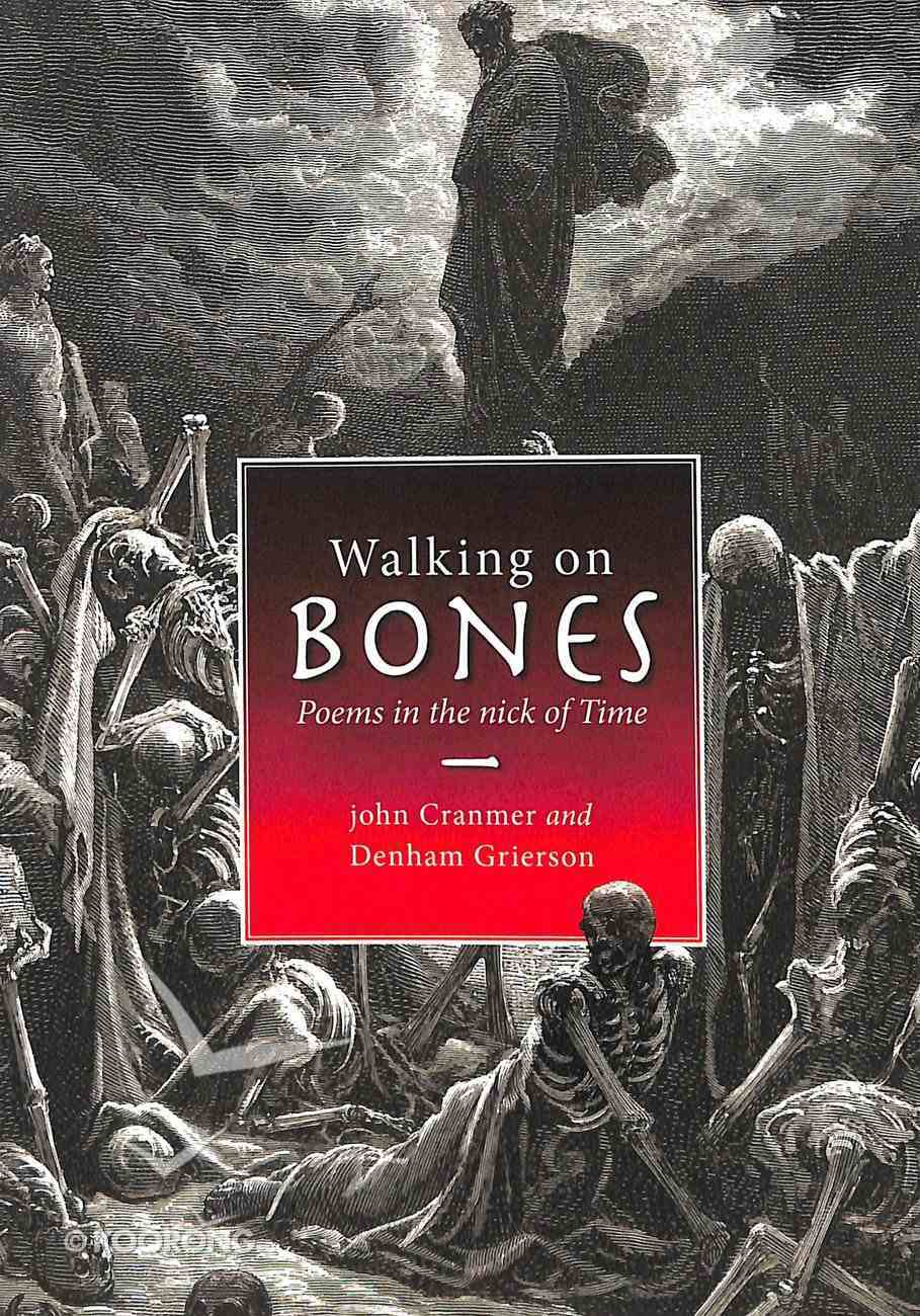 Walking on Bones: Poems in the Nick of Time Paperback