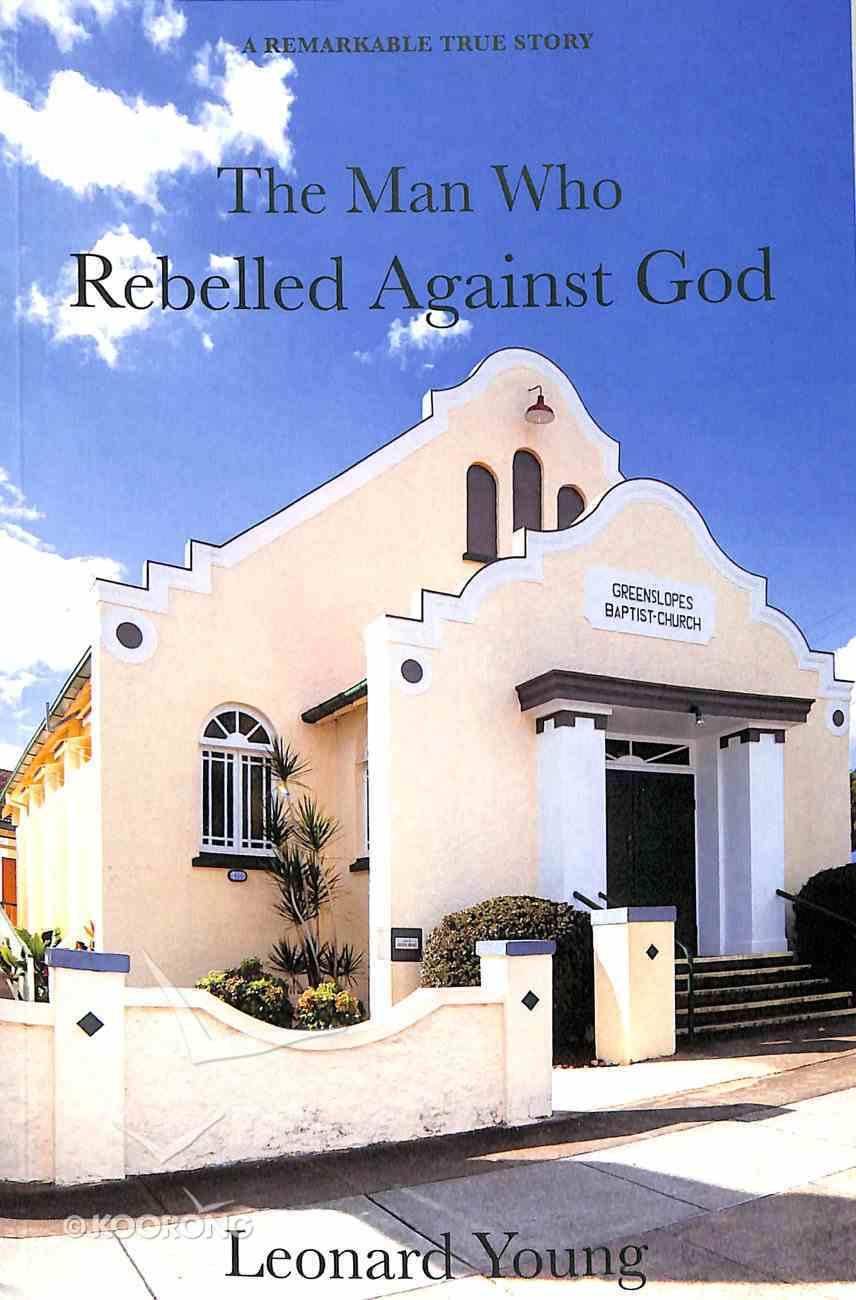 The Man Who Rebelled Against God Paperback