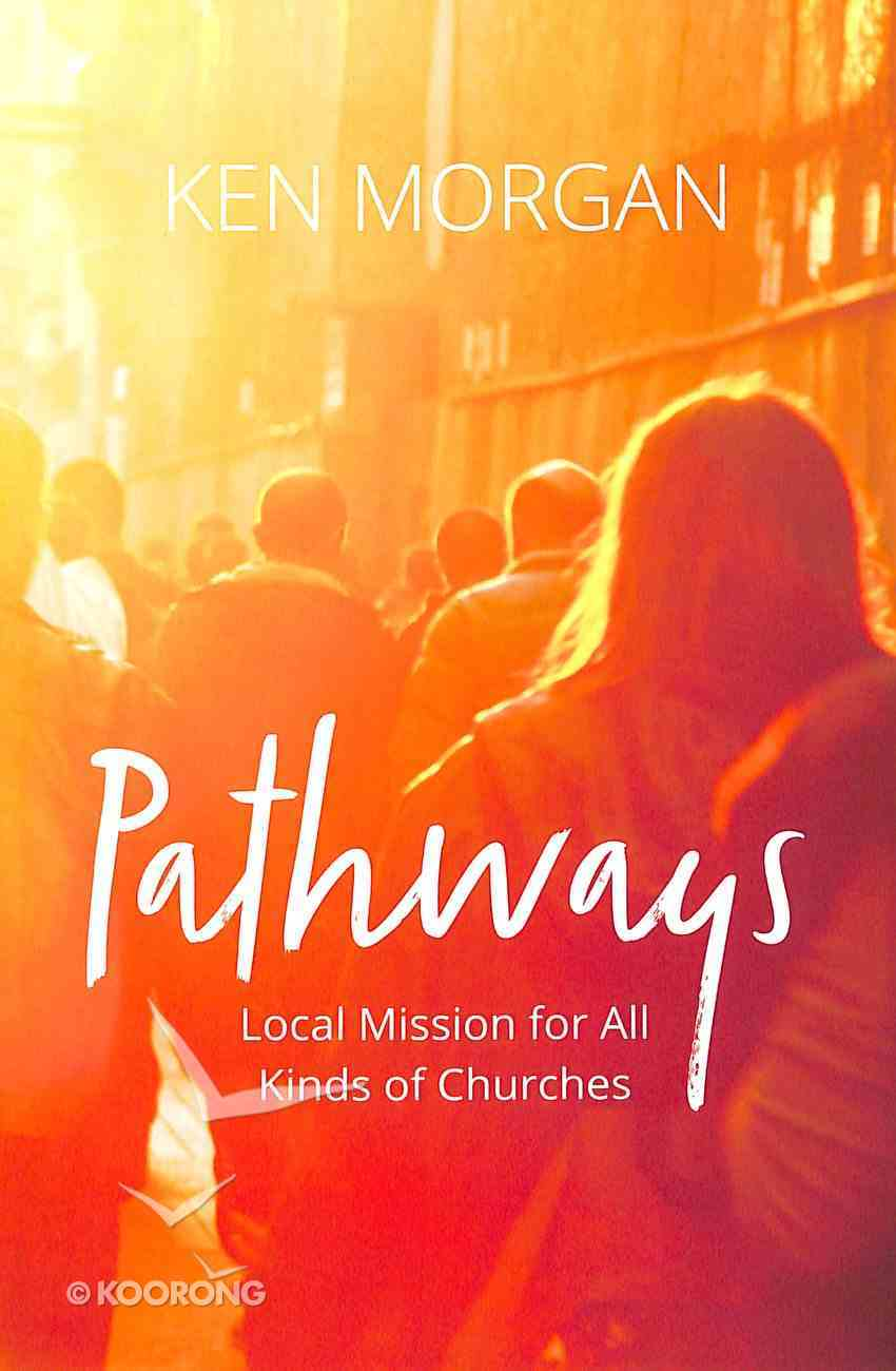 Pathways: Local Mission For All Kinds of Churches Paperback