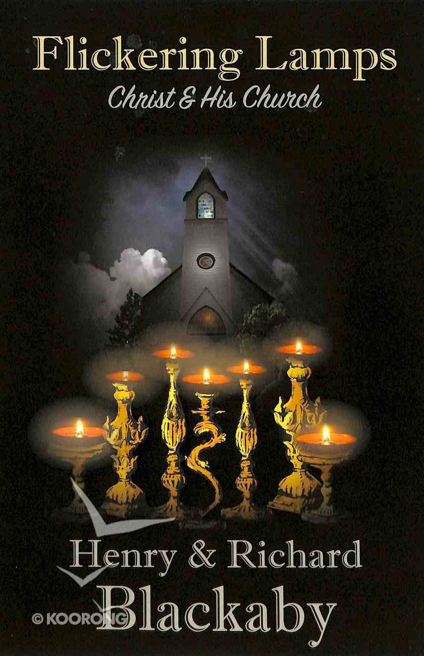 Flickering Lamps: Christ and His Church Paperback