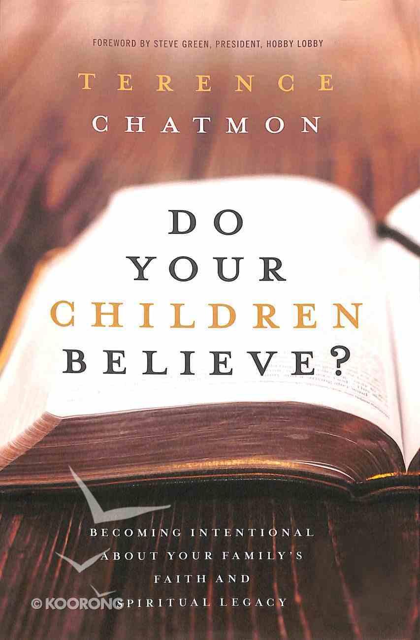 Do Your Children Believe? Paperback