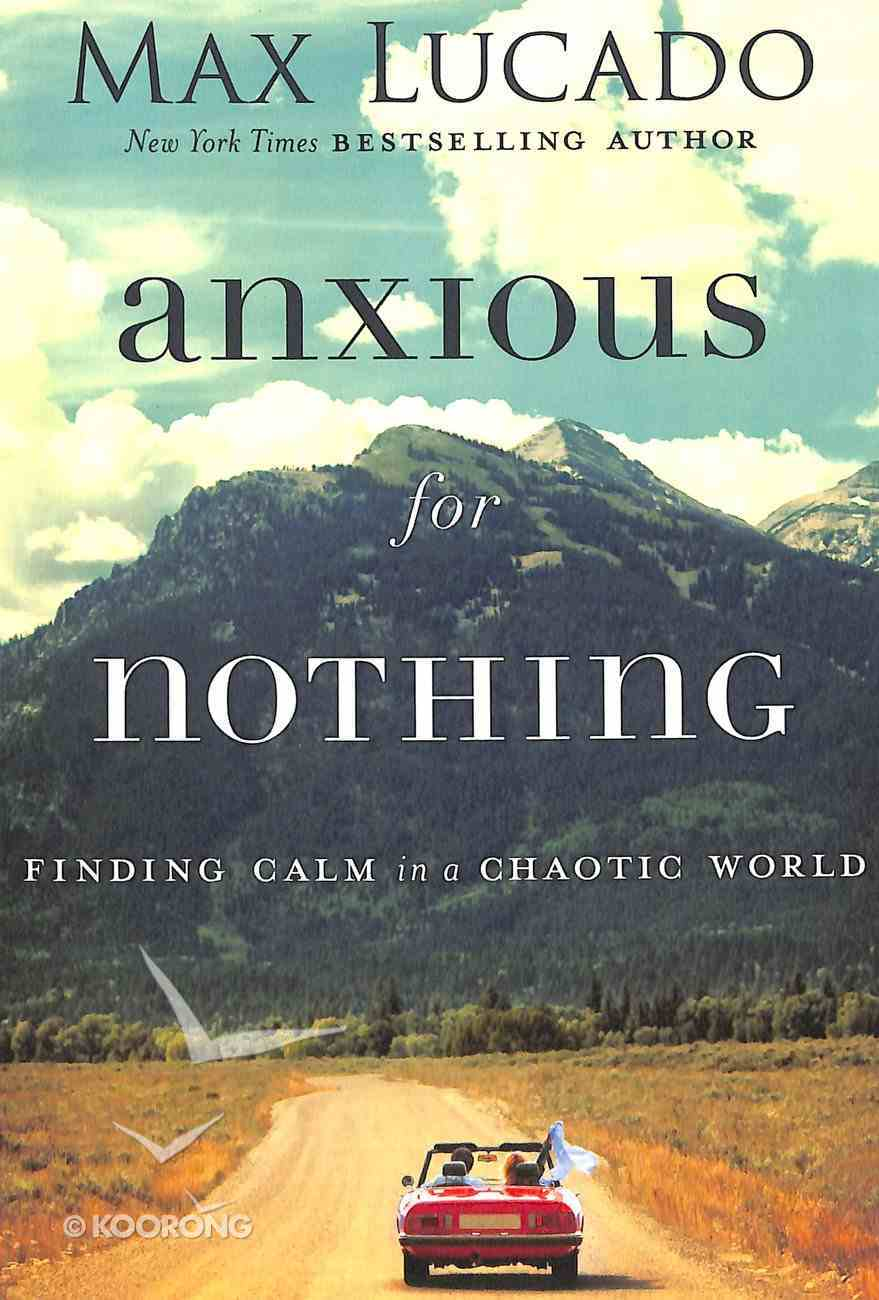Anxious For Nothing: Finding Calm in a Chaotic World Hardback