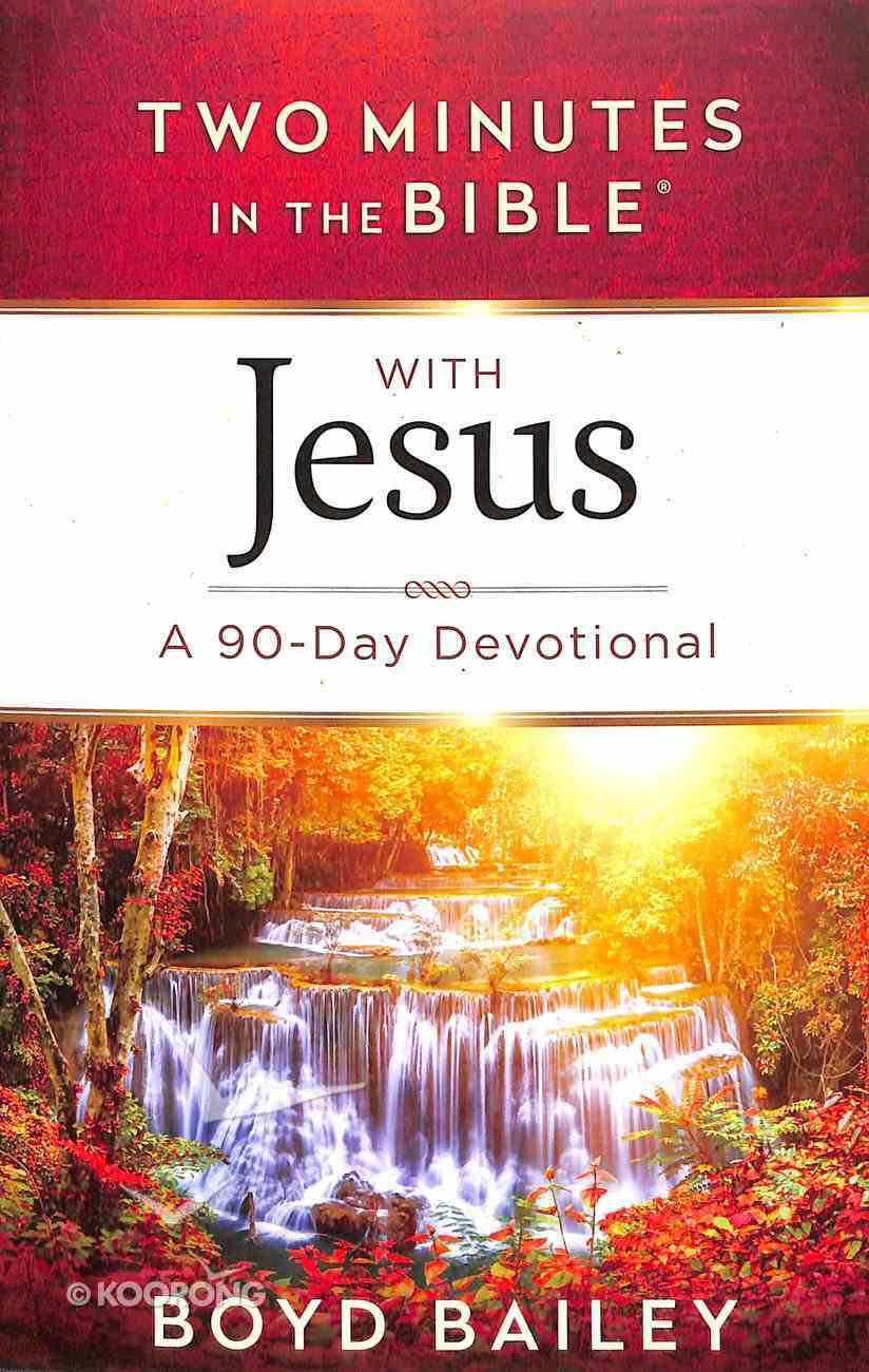 With Jesus: A 90-Day Devotional (Two Minutes In The Bible Series) Paperback