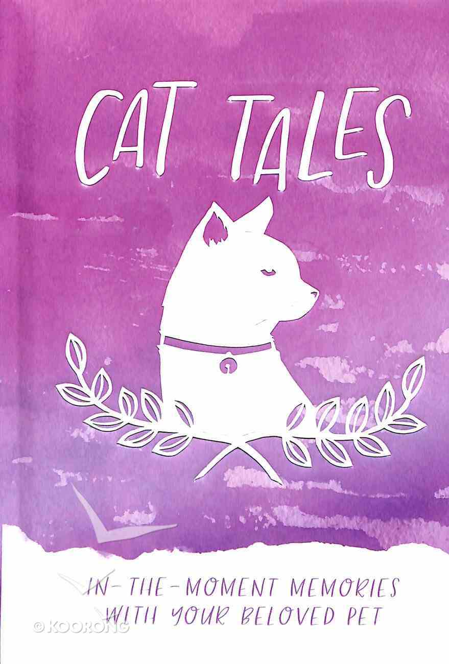 Cat Tales: In-The-Moment Memories With Your Beloved Pet Hardback