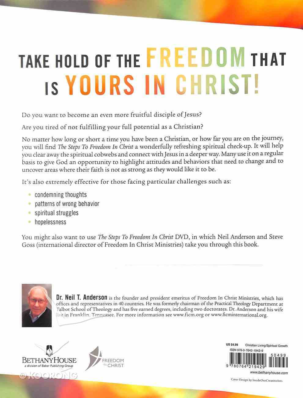 The Steps to Freedom in Christ: A Biblical Guide to Help You Resolve Personal and Spiritual Conflicts and Become a Fruitful Disciple of Jesus Paperback