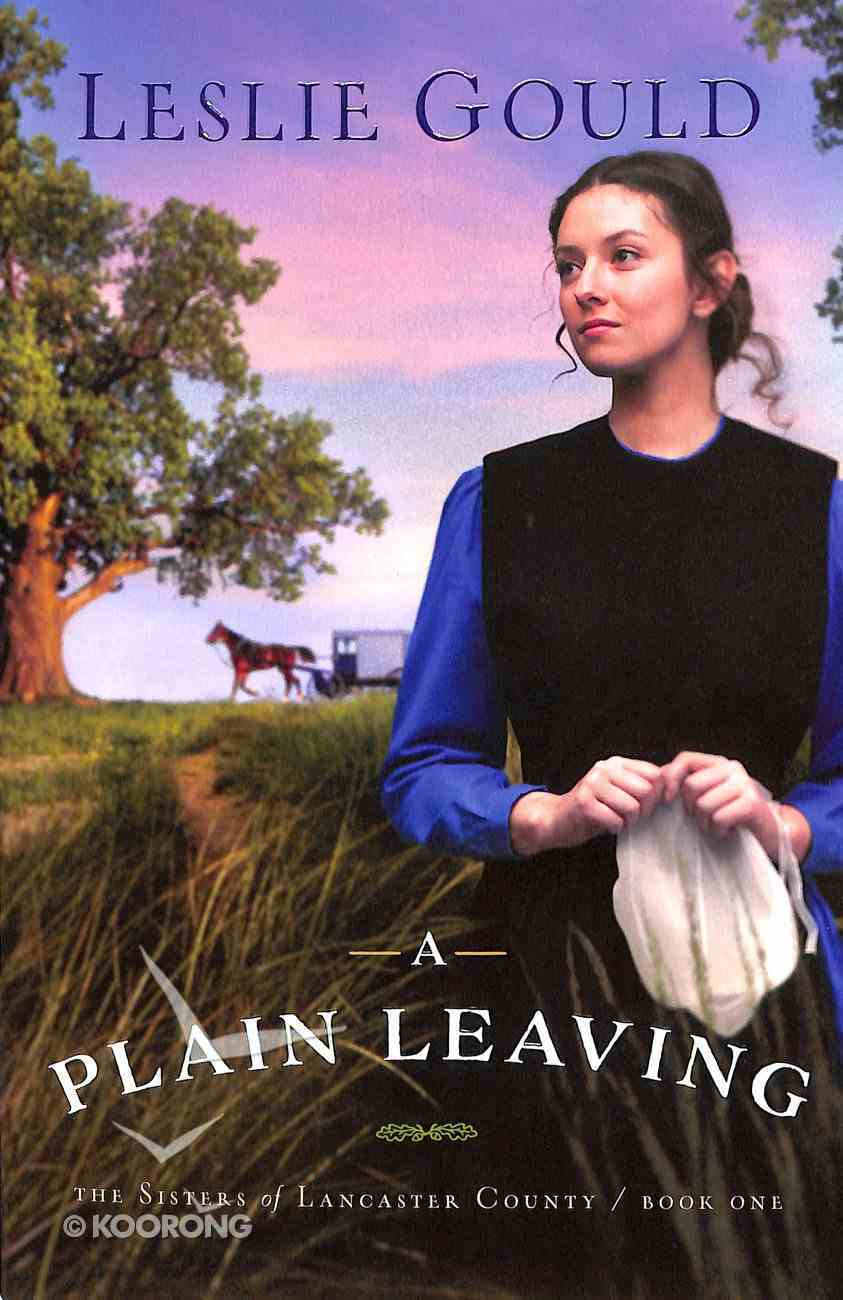A Plain Leaving (#01 in The Sisters Of Lancaster County Series) Paperback