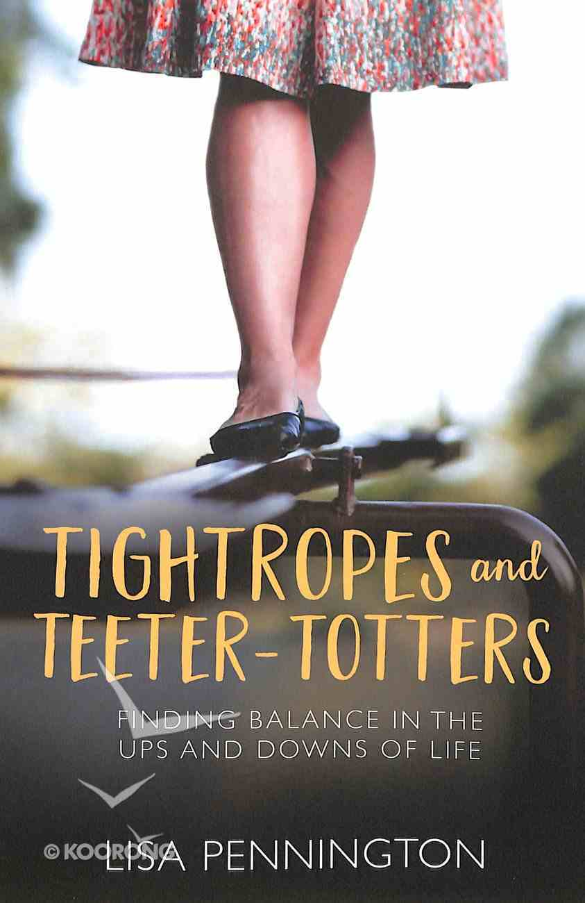 Tightropes and Teeter-Totters Paperback