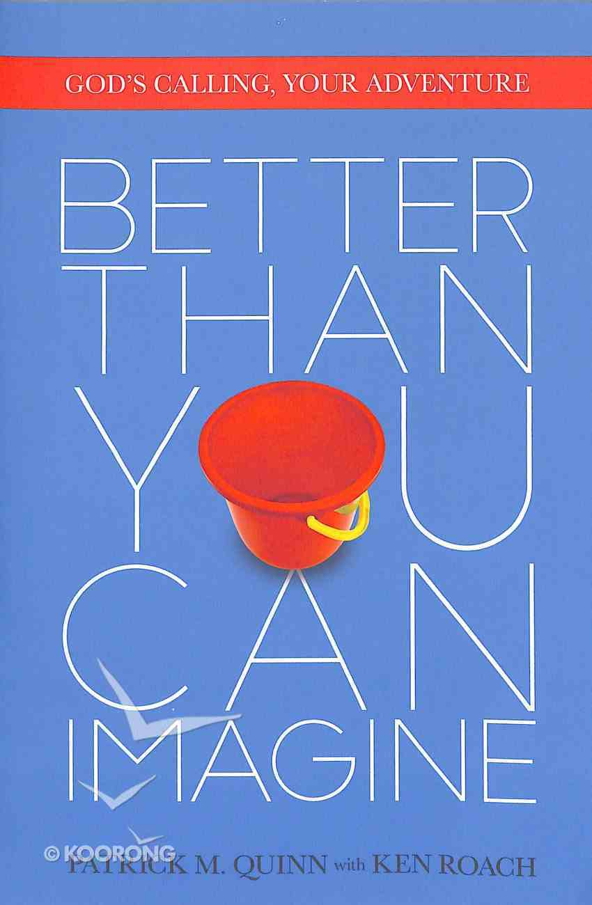 Better Than You Can Imagine Paperback