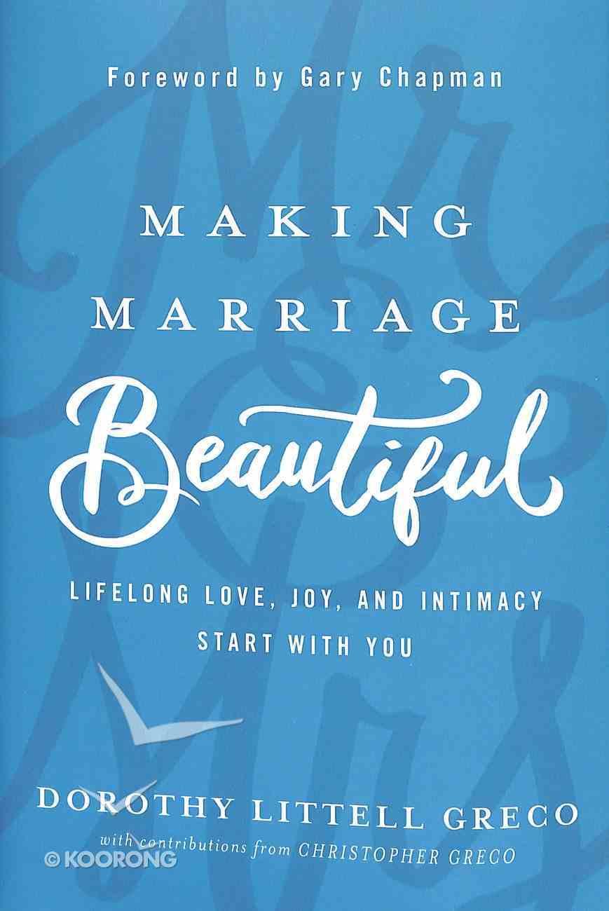 Making Marriage Beautiful Hardback