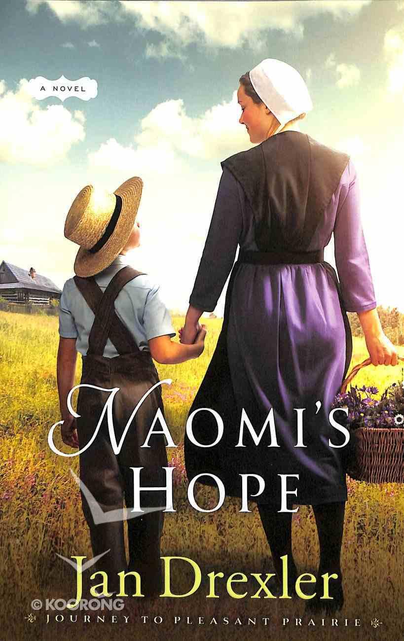 Naomi's Hope (#03 in Journey To Pleasant Prairie Series) Paperback