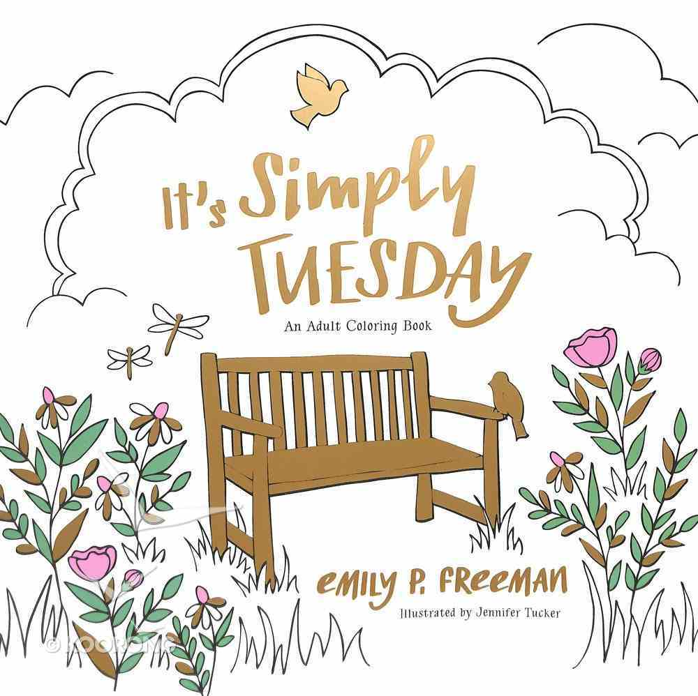 It's Simply Tuesday (Adult Coloring Books Series) Paperback