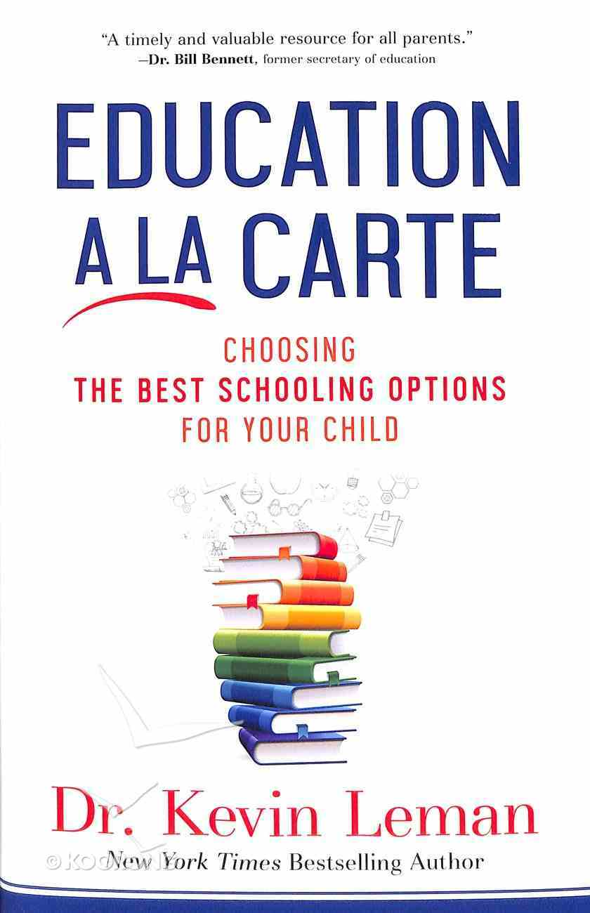 Education a La Carte: Choosing the Best Schooling Options For Your Child Hardback