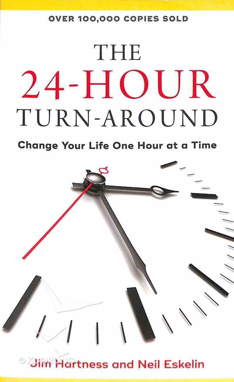 The 24-Hour Turn-Around: Change Your Life One Hour At a Time Mass Market
