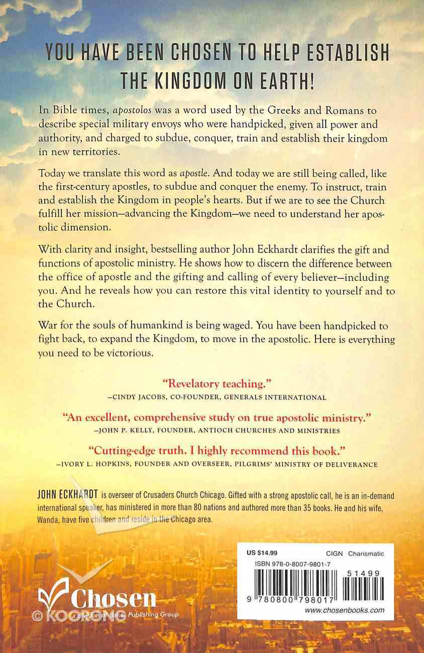 Moving in the Apostolic: How to Bring the Kingdom of Heaven to Earth Paperback