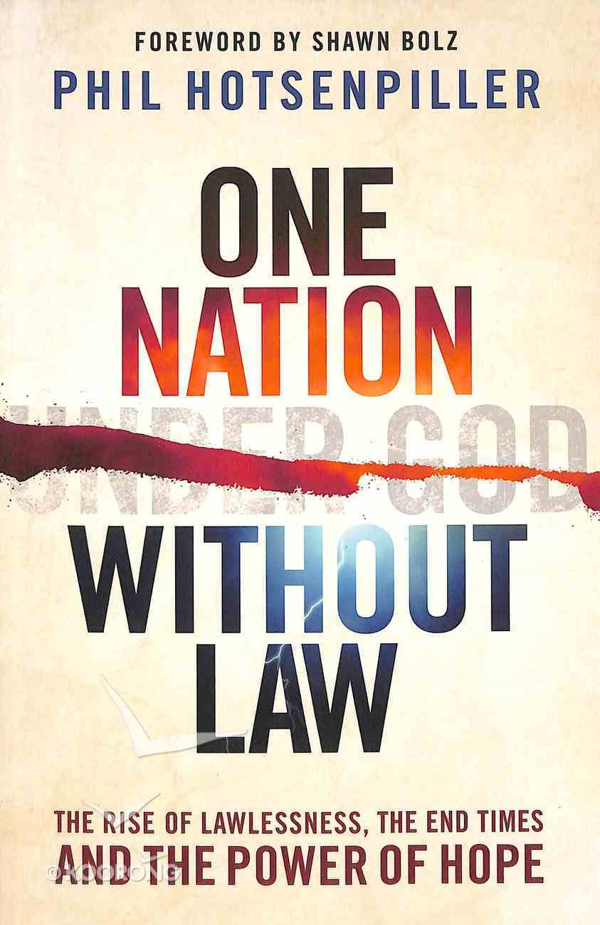 One Nation Without Law: The Rise of Lawlessness, the End Times and the Power of Hope Paperback