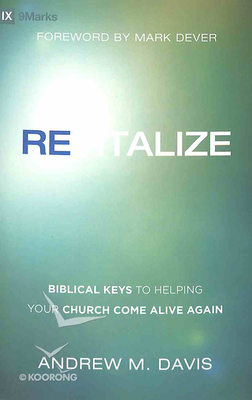 Revitalize: Biblical Keys to Helping Your Church Come Alive Again Paperback