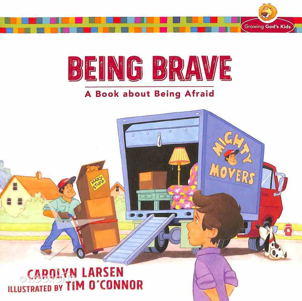 Being Brave: A Book About Being Afraid (Growing God's Kids Series) Paperback