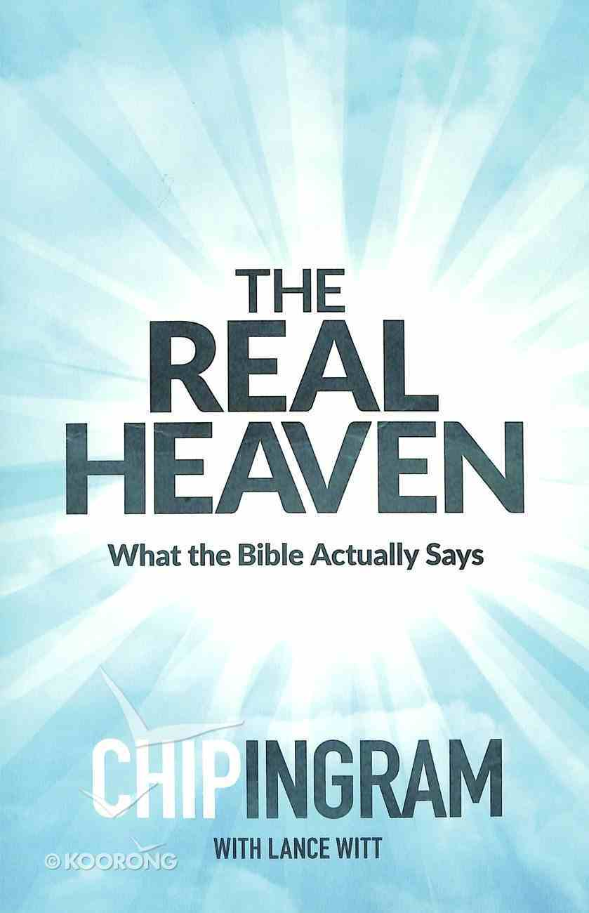 The Real Heaven: What the Bible Actually Says Paperback