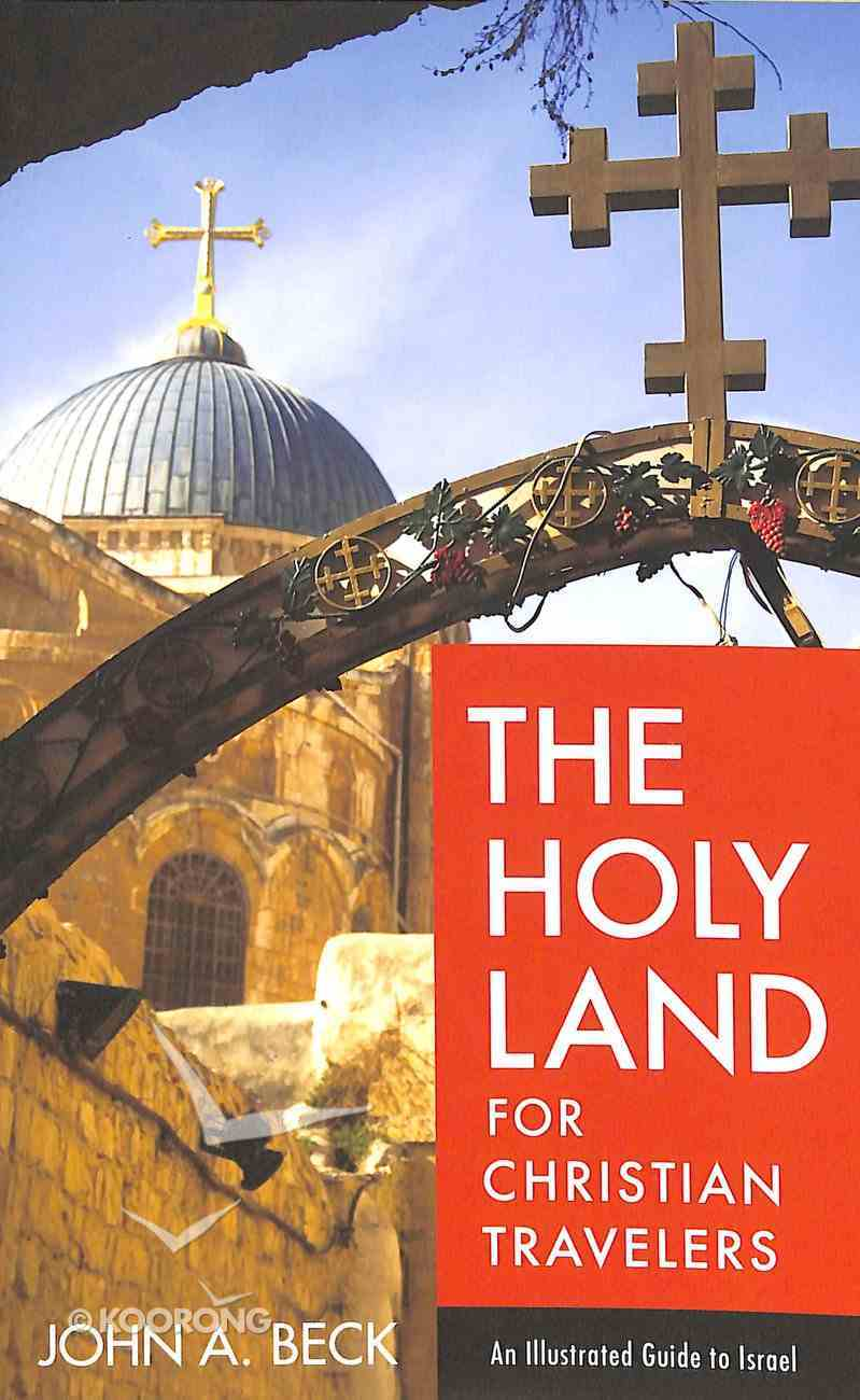 The Holy Land For Christian Travellers: An Illustrated Guide to Israel Paperback