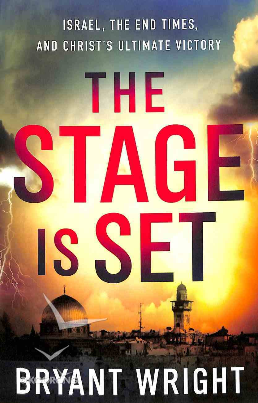 The Stage is Set: Israel, the End Times, and Christ's Ultimate Victory Paperback