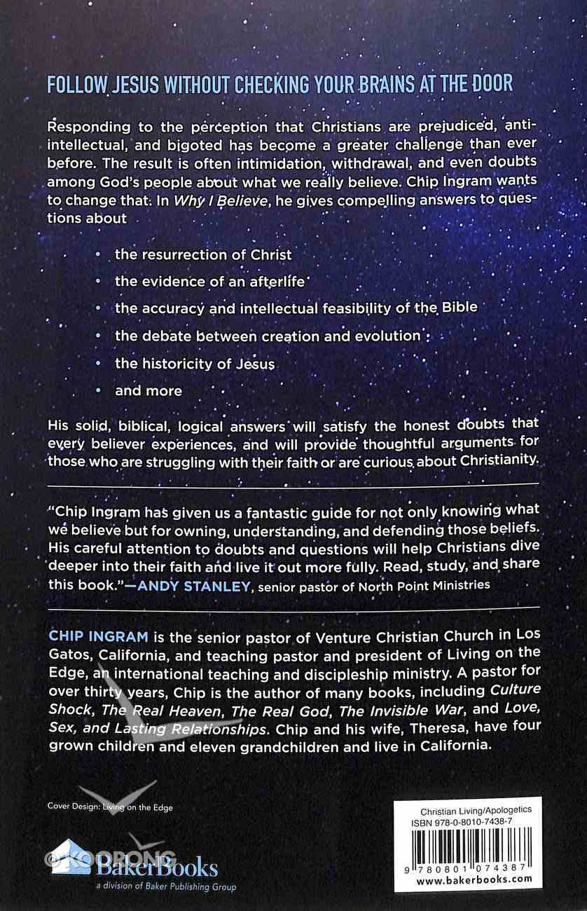 Why I Believe: Straight Answers to Honest Questions About God, the Bible and Christianity Paperback
