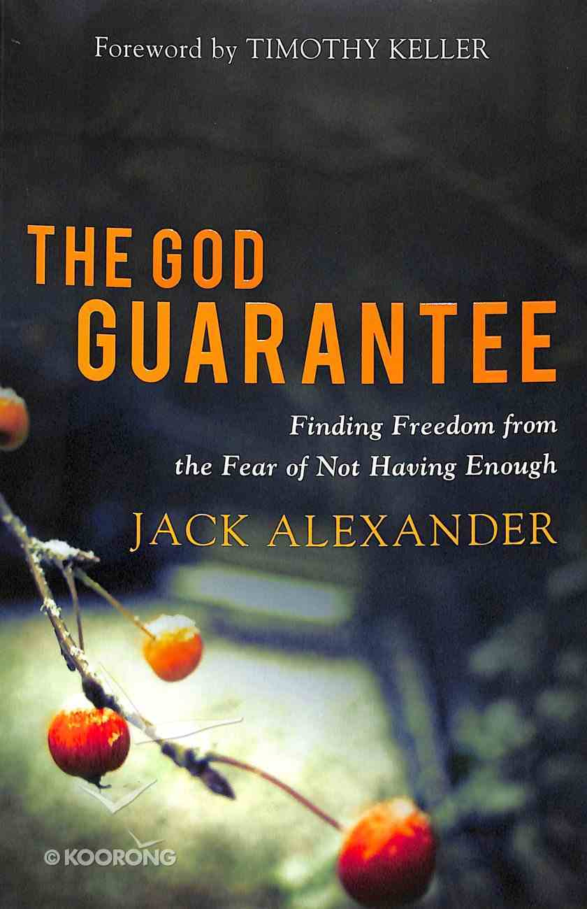 The God Guarantee: Finding Freedom From the Fear of Not Having Enough Paperback