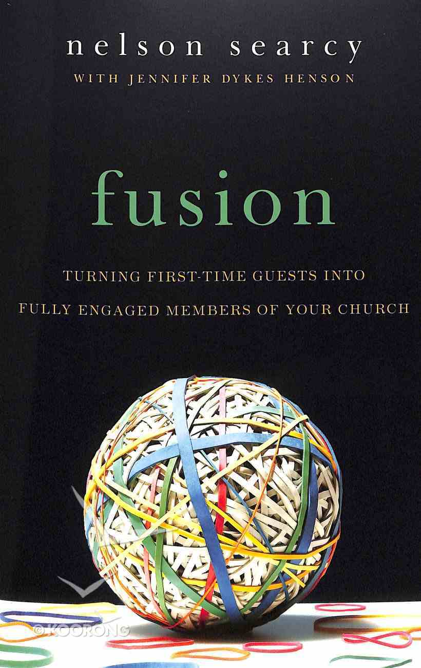 Fusion: Turning First-Time Guests Into Fully Engaged Members of Your Church Paperback
