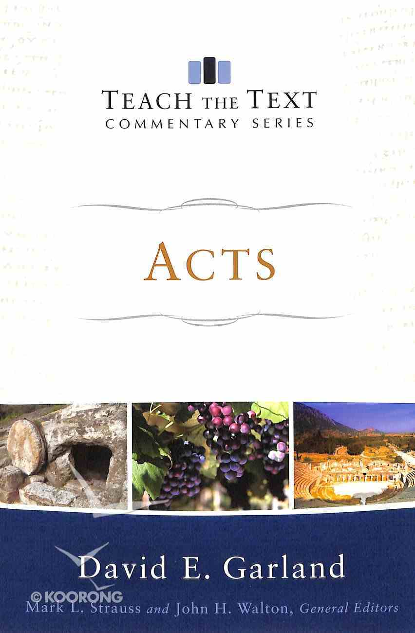 Acts (Teach The Text Commentary Series) Paperback