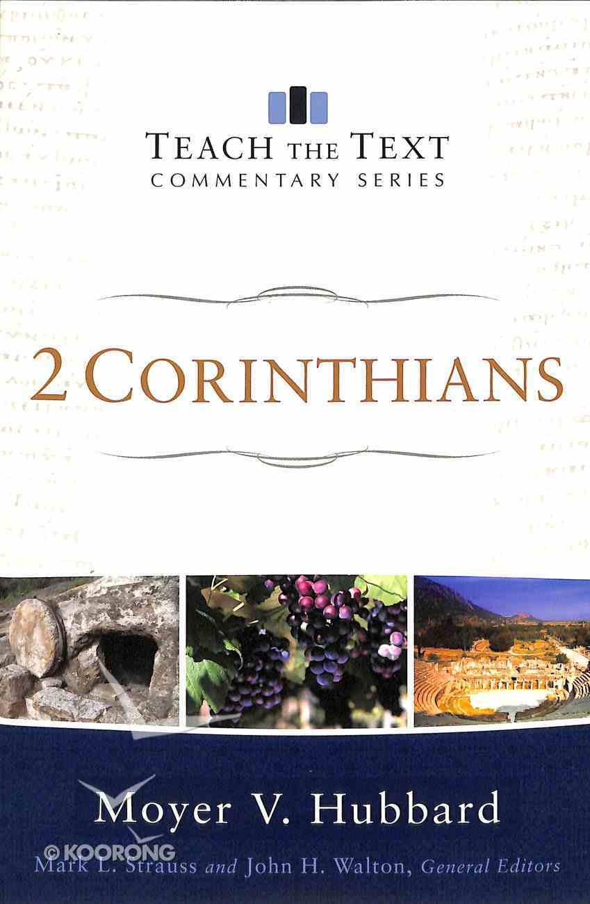 2 Corinthians (Teach The Text Commentary Series) Paperback