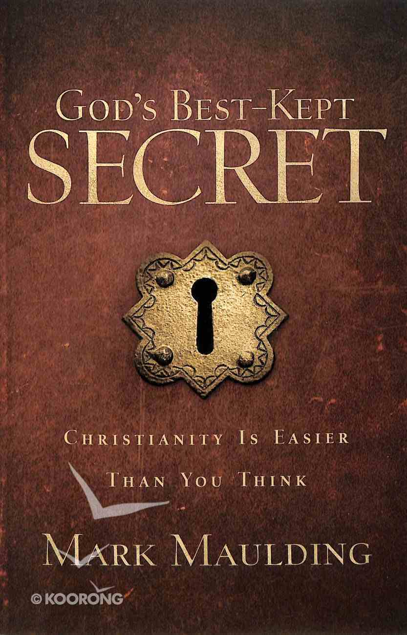 God's Best-Kept Secret: Christianity is Easier Than You Think Paperback
