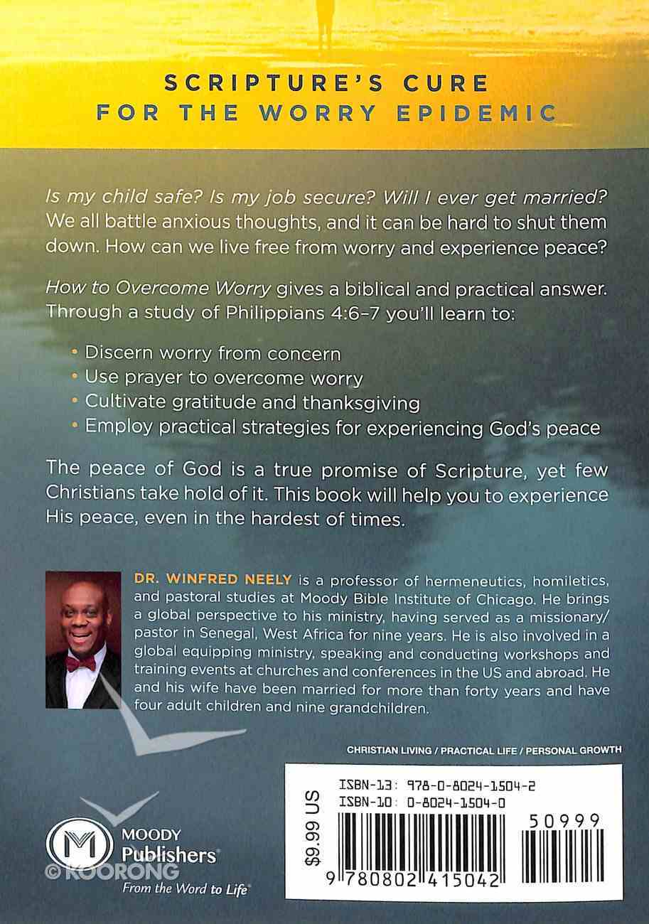 How to Overcome Worry: Experiencing the Peace of God in Every Situation Paperback