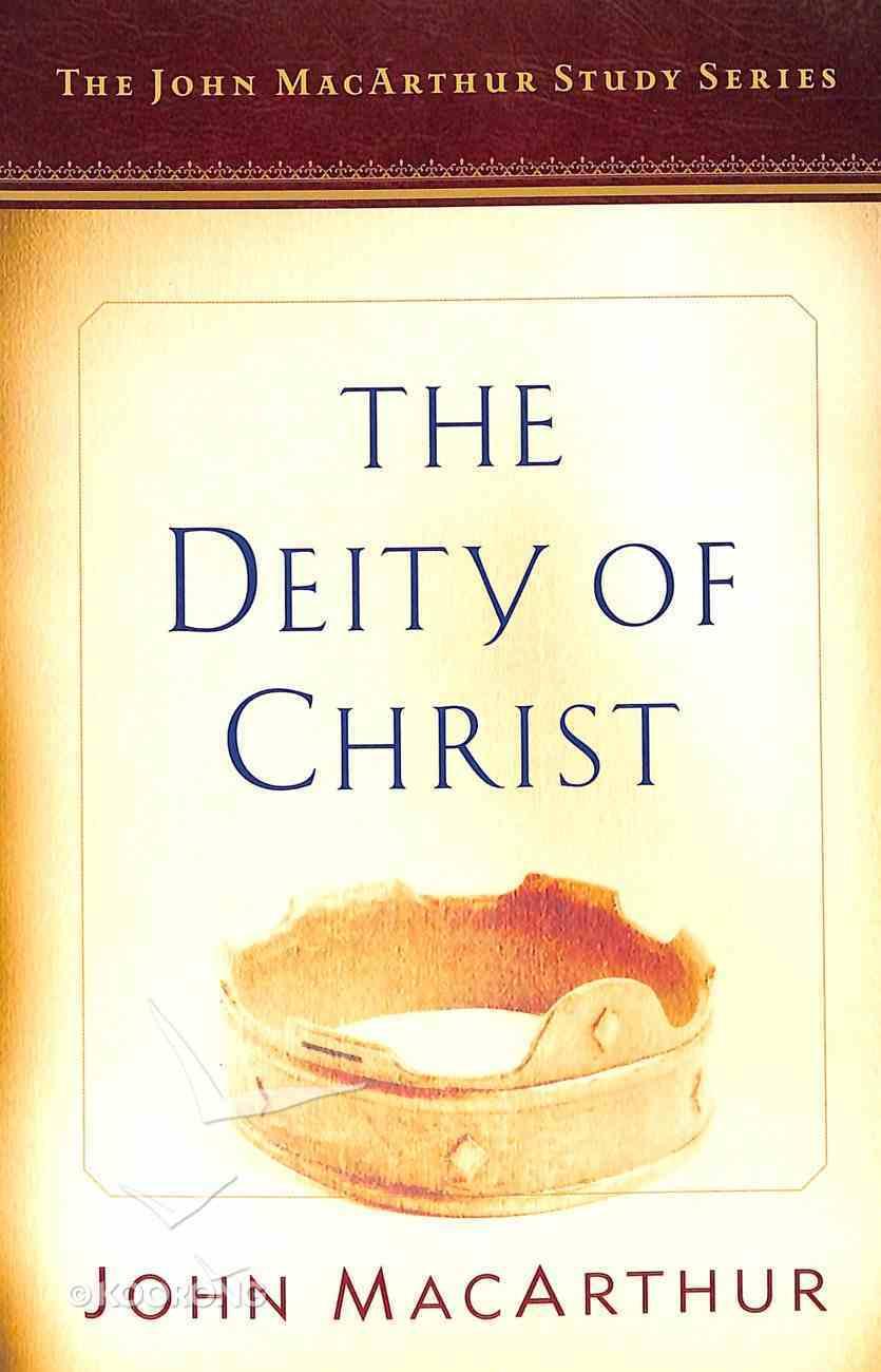 The Deity of Christ (Macarthur Study Series) Paperback