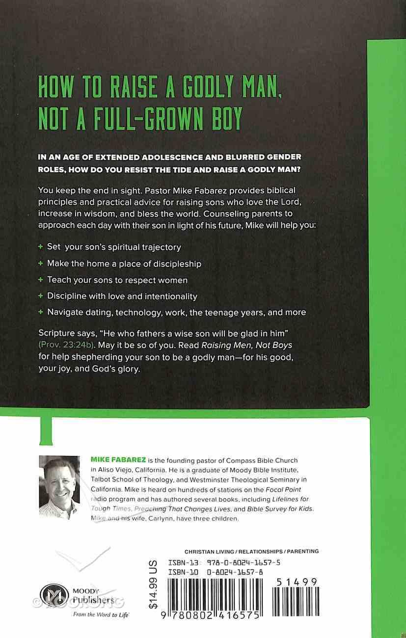 Raising Men, Not Boys: Shepherding Your Sons to Be Men of God Paperback