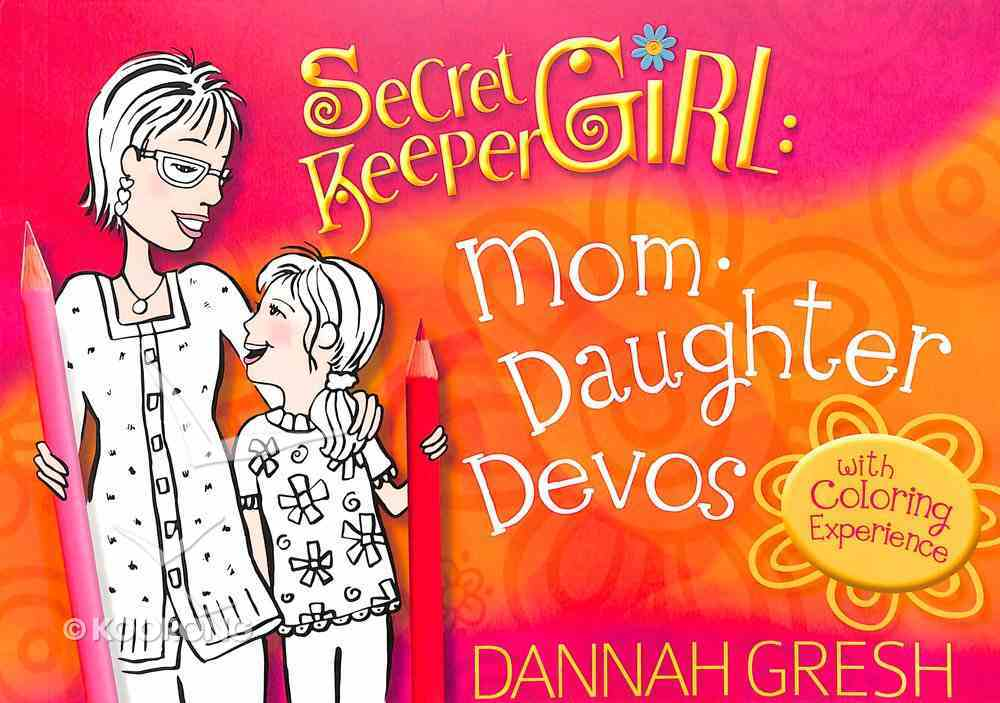 Mom-Daughter Devos With Coloring Experience (Secret Keeper Girl Series) Paperback
