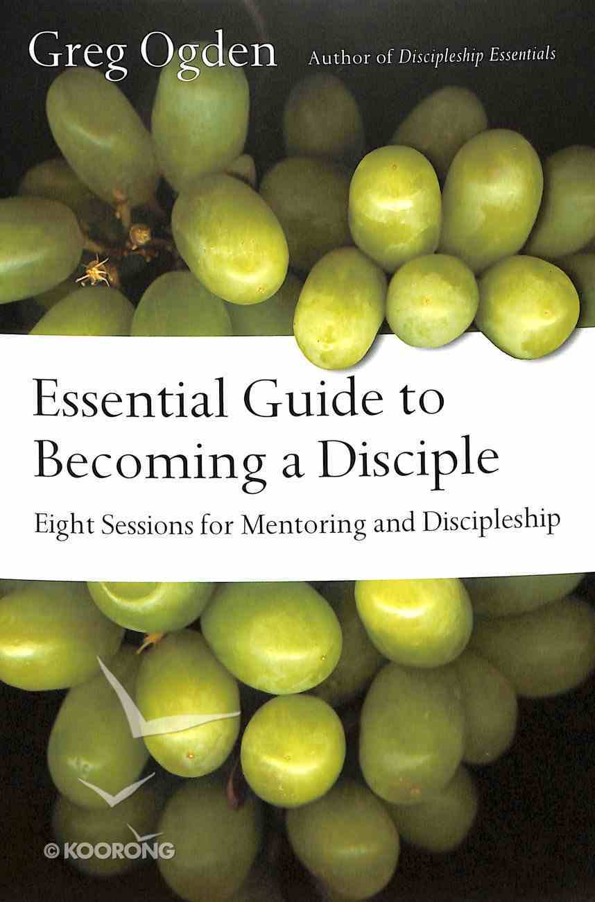 Essential Guide to Becoming a Disciple (The Essentials Set Series) Paperback