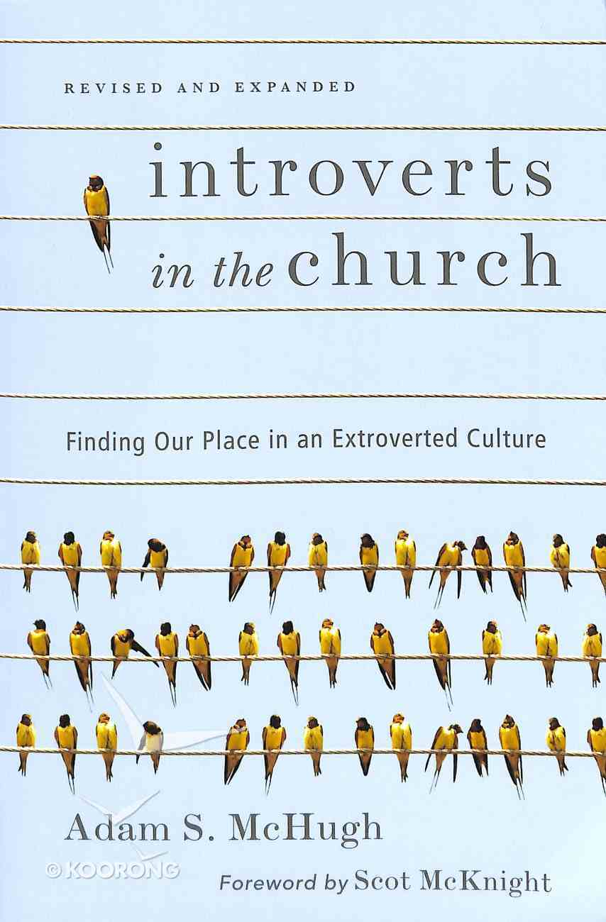 Introverts in the Church: Finding Our Place in An Extroverted Culture Paperback